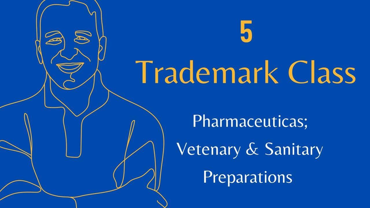 Trademark Class 5, Details of Trademark Class 5
