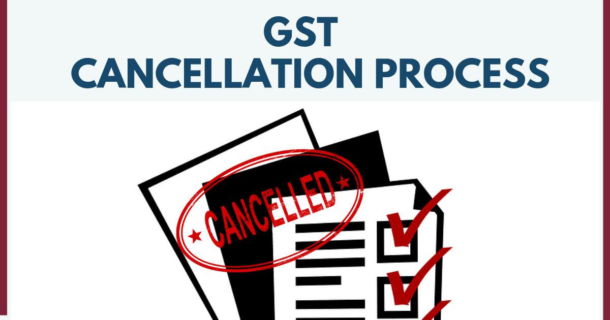 GST Cancellation process