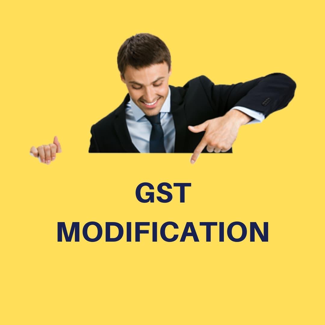 GST MODIFICATION - GST Modification