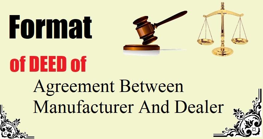 Agreement Between Manufacturer And Dealer Deed Form