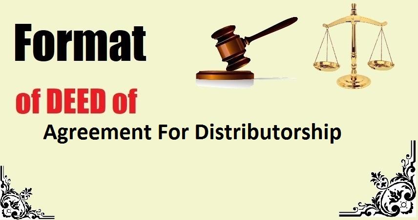 Agreement For Distributorship Deed Format