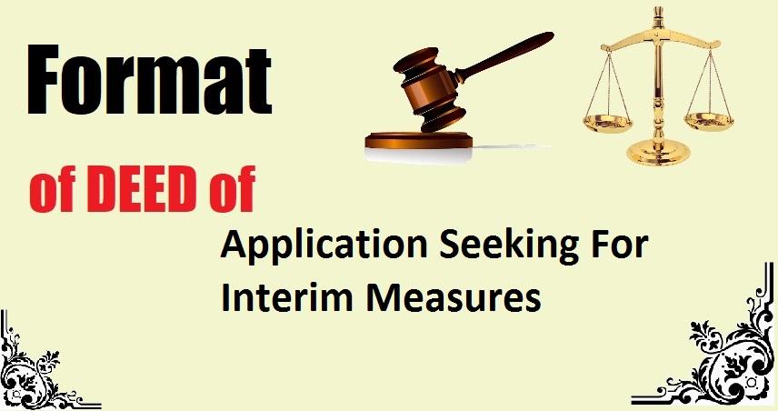 Application Seeking For Interim Measures Deed Format