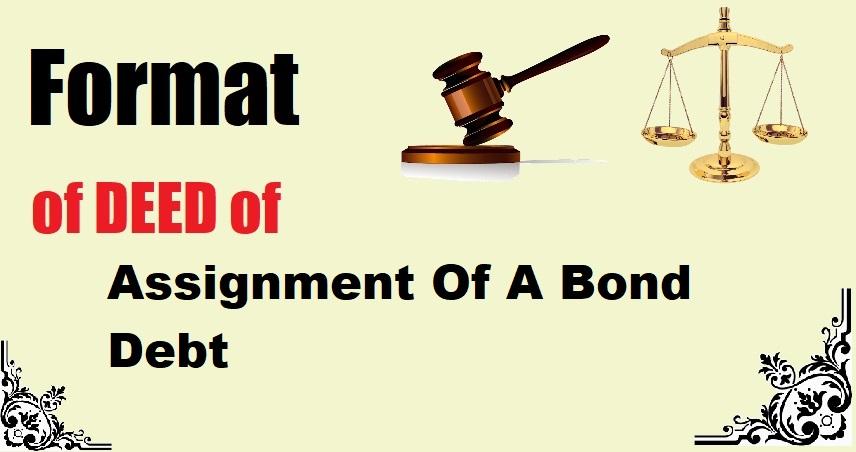 Assignment Of A Bond Debt Deed Format