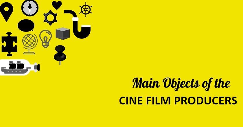 CINE FILM PRODUCERS - Main Object Of CINE FILM PRODUCERS