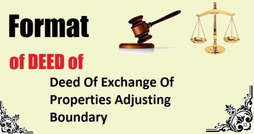 Deed Of Exchange Of Properties Adjusting Boundary Deed Format