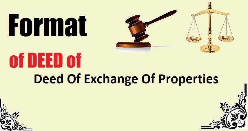 Deed Of Exchange Of Properties Deed Format