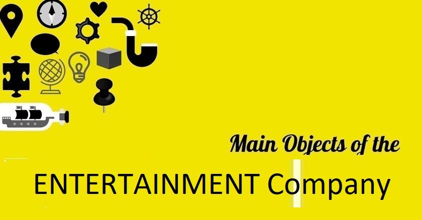 Main Object Of ENTERTAINMENT Company