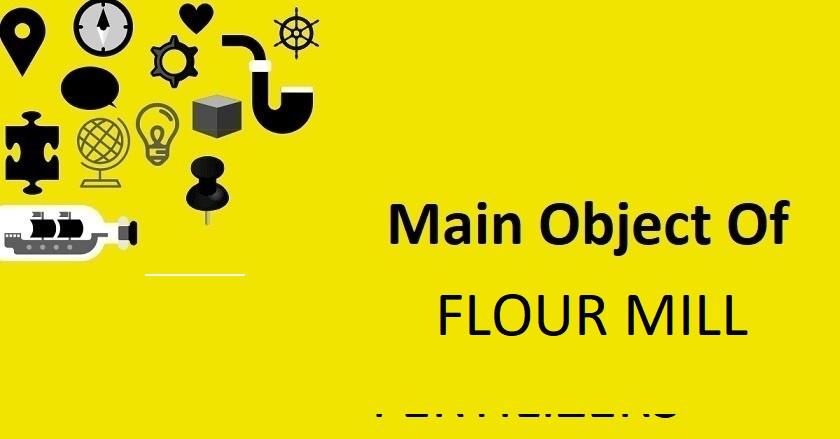 Main Object Of FLOUR MILL Company