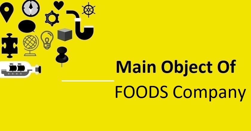 Main Object Of FOODS Company