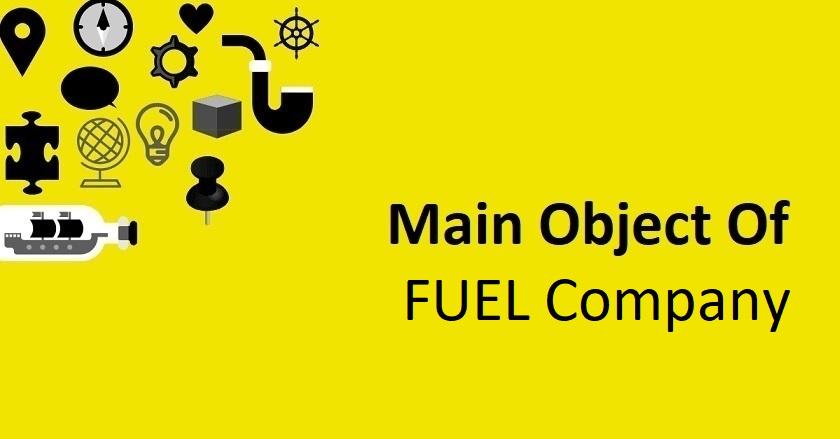 Main Object Of FUEL Company
