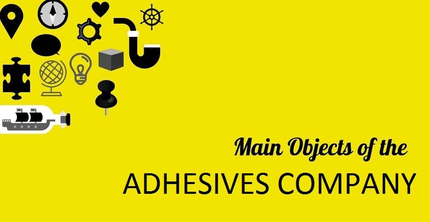 MAIN OBJECT OF ADHESIVES COMPANY - MAIN OBJECT OF ADHESIVES COMPANY