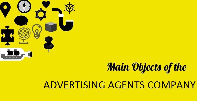 MAIN OBJECT OF ADVERTISING AGENTS COMPANY - MAIN OBJECT OF ADVERTISING AGENTS COMPANY