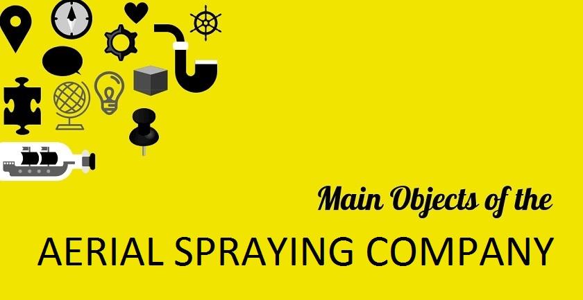 MAIN OBJECT OF AERIAL SPRAYING COMPANY - MAIN OBJECT OF AERIAL SPRAYING COMPANY
