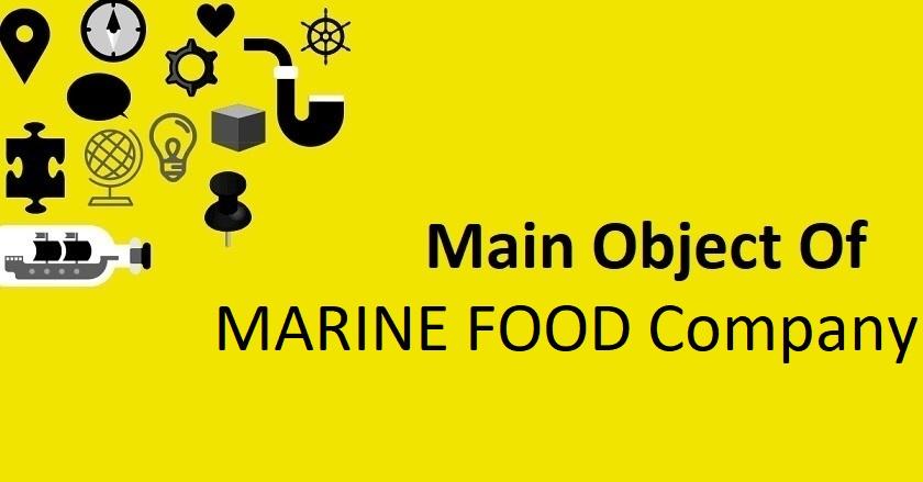 Main Object Of MARINE FOOD Company