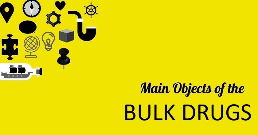 Main Object Of BULK DRUGS - Main Object Of BULK DRUGS