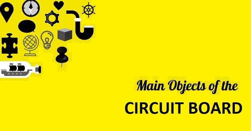 Main Object Of CIRCUIT BOARD - Main Object Of CIRCUIT BOARD