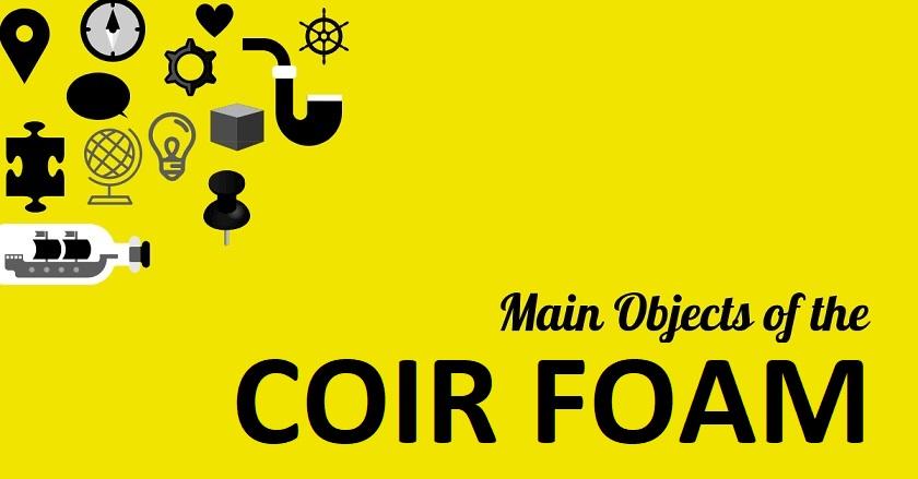 Main Object Of COIR FOAM - Main Object Of COIR FOAM