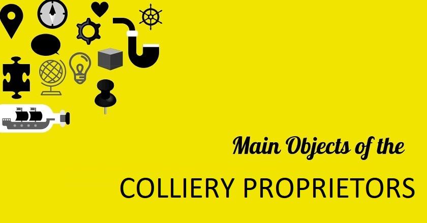 Main Object Of COLLIERY PROPRIETORS - Main Object Of COLLIERY PROPRIETORS Company