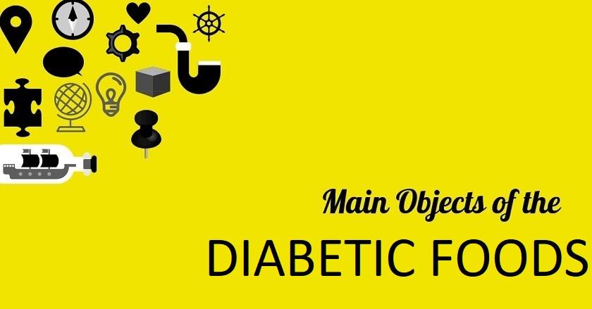 Main Object Of DIABETIC FOODS - Main Object Of DIABETIC FOODS