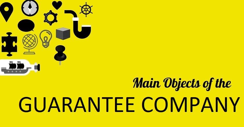 Main Object Of GUARANTEE COMPANY - Main Object Of GUARANTEE COMPANY