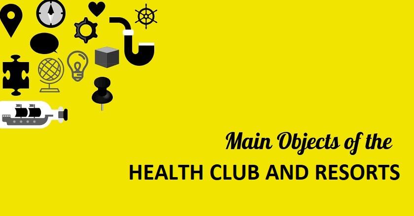 Main Object Of HEALTH CLUB AND RESORTS - Main Object Of HEALTH CLUB AND RESORTS