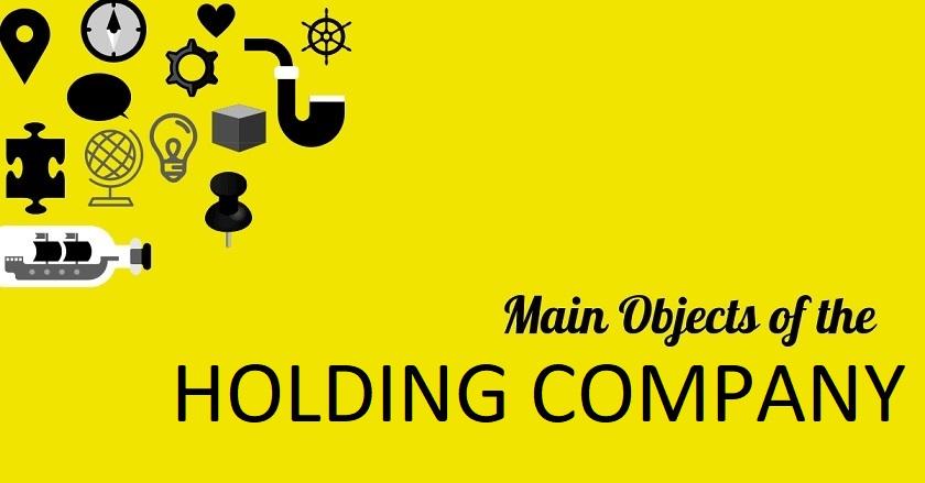 Main Object Of HOLDING COMPANY - Main Object Of HOLDING COMPANY