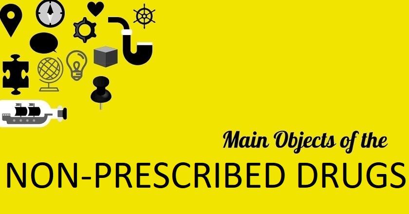 Main Object Of NON PRESCRIBED DRUGS - Main Object Of NON-PRESCRIBED DRUGS
