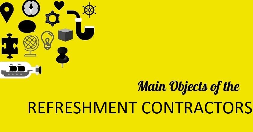 Main Object Of REFRESHMENT CONTRACTORS - Main Object Of REFRESHMENT CONTRACTORS