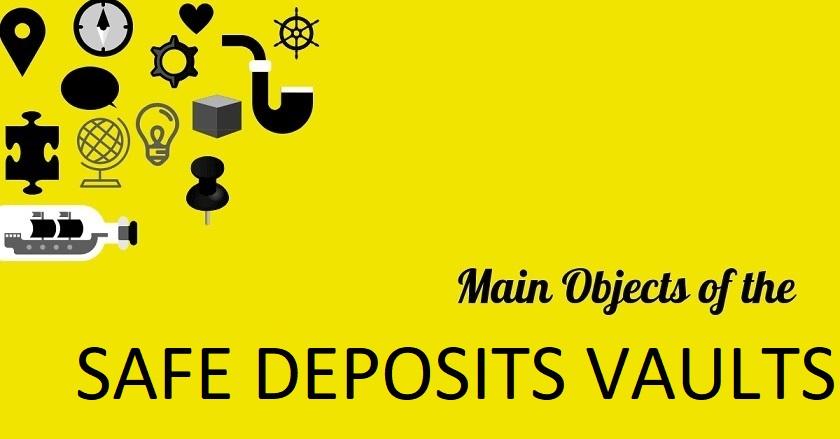 Main Object Of SAFE DEPOSITS VAULTS - Main Object Of SAFE DEPOSITS VAULTS