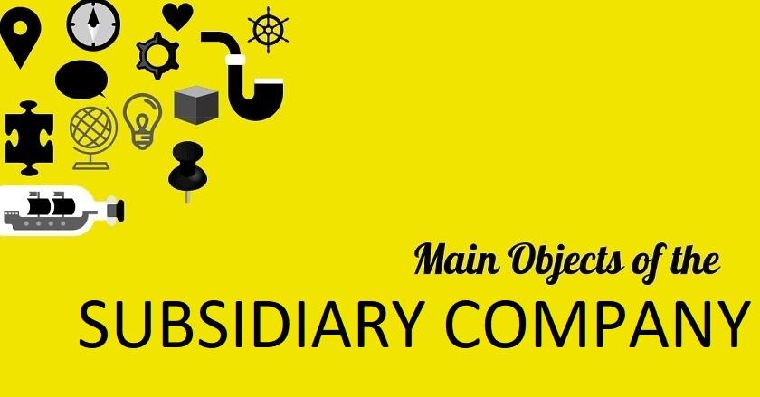 Main Object Of SUBSIDIARY COMPANY - Main Object Of SUBSIDIARY COMPANY