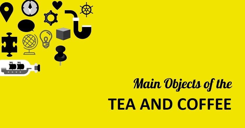 Main Object Of TEA AND COFFEE - Main Object Of TEA AND COFFEE