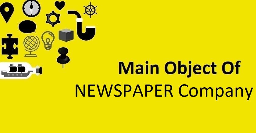Main Object Of NEWSPAPER Company