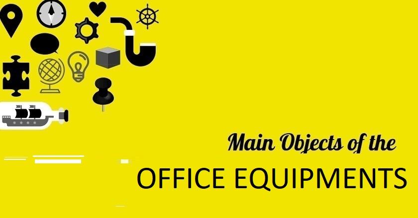 Main Object Of OFFICE EQUIPMENTS Company