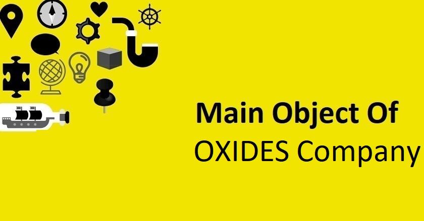 Main Object Of OXIDES Company