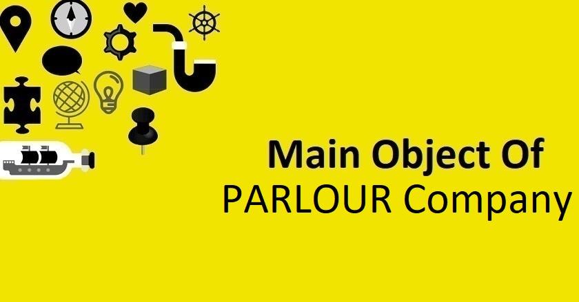 Main Object Of PARLOUR Company