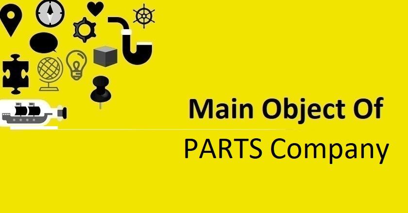 Main Object Of PARTS Company
