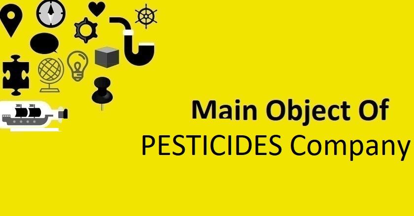 Main Object Of PESTICIDES Company