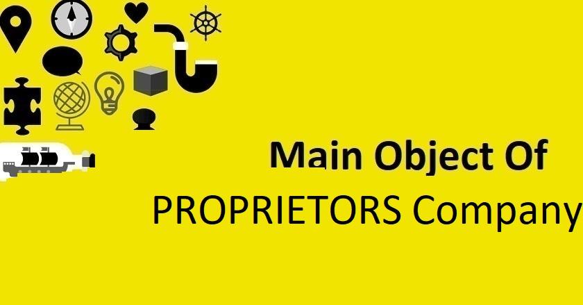 Main Object Of PROPRIETORS Company