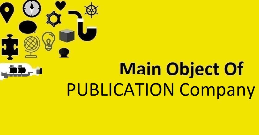 Main Object Of PUBLICATION Company