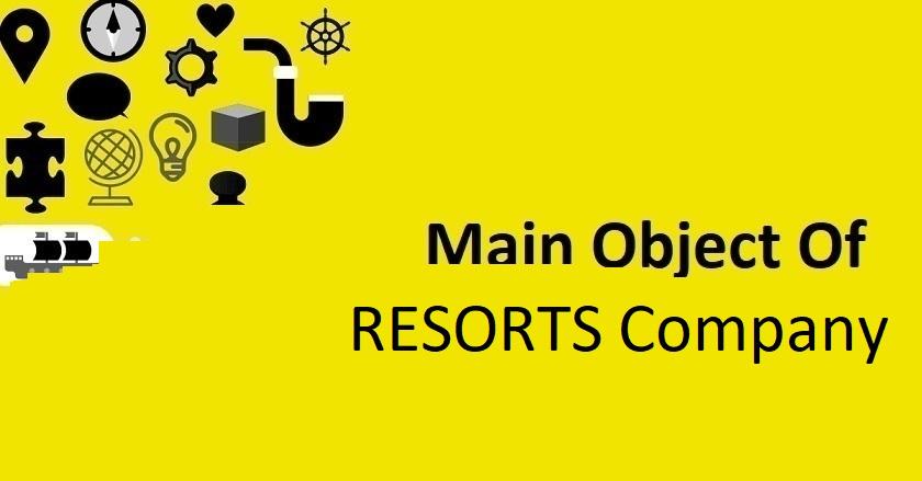 Main Object Of RESORTS Company