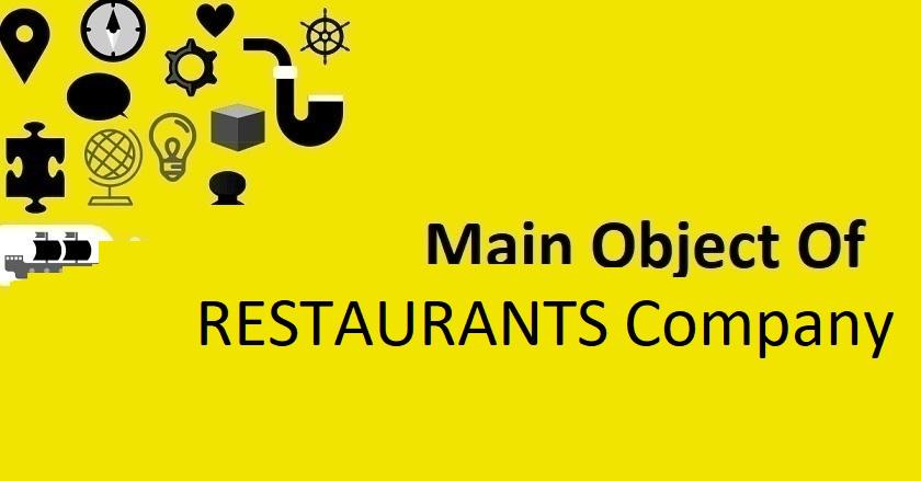Main Object Of RESTAURANTS Company