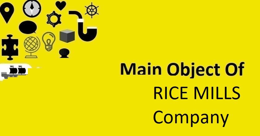 Main Object Of RICE MILLS Company