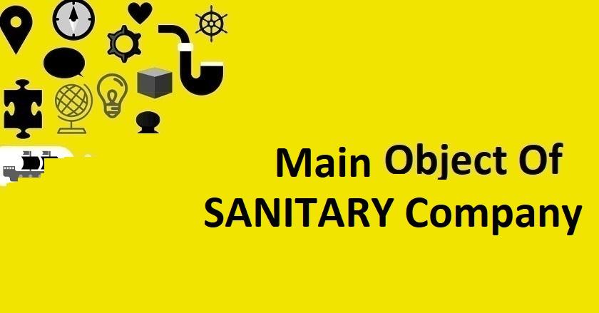 Main Object Of SANITARY Company