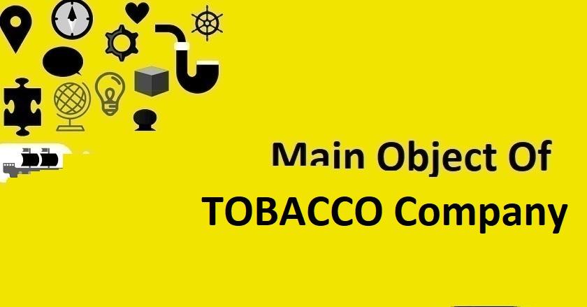 Main Object Of TOBACCO Company