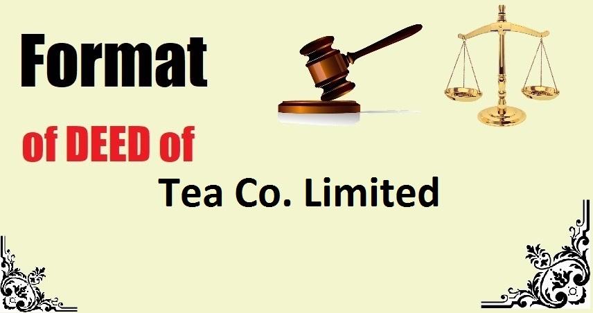 Tea Co. Limited Deed Format