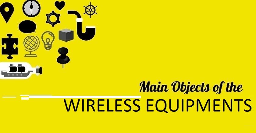 Main Object Of WIRELESS EQUIPMENTS Company ,