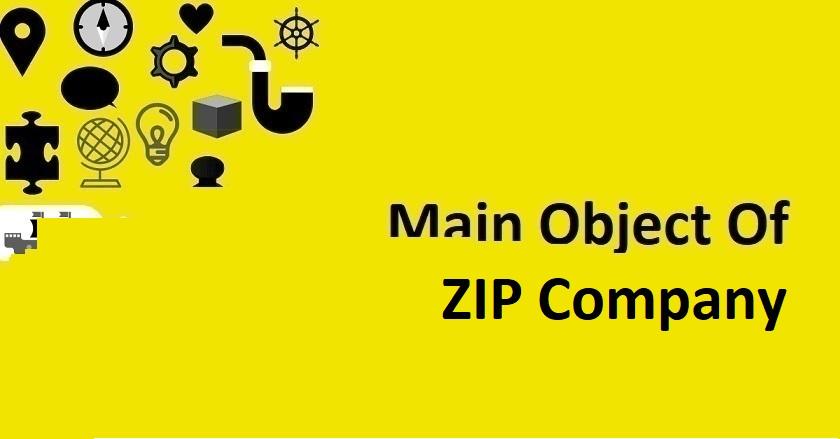 Main Object Of ZIP Company