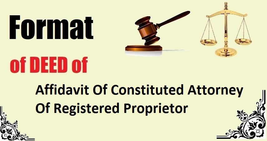 Affidavit Of Constituted Attorney Of Registered Proprietor Deed Format