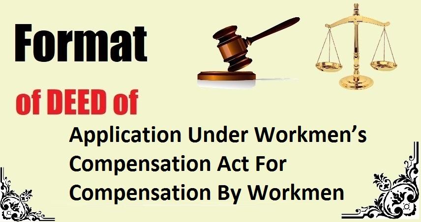 Application Under Workmen's Compensation Act For Compensation By Workmen Deed Format
