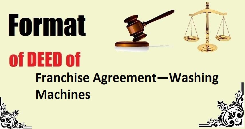 Franchise Agreement—Washing Machines Deed Format
